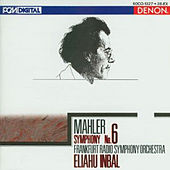 Mahler: Symphony No. 6 by Eliahu Inbal