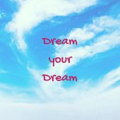 Dream Your Dream von Amaris