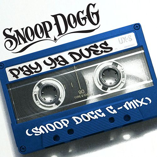 Pay Ya Dues (Snoop Dogg G-Mix) by Snoop Dogg