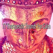 77 Therapeutic Sounds for Calm von Lullabies for Deep Meditation
