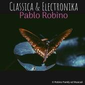 Classica & Electronika di Pablo Robino