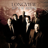 Deep In The Mountains von Longview