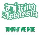 Tonight We Ride de Dj King Assassin