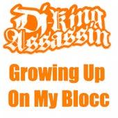 Growing Up On My Blocc de Dj King Assassin