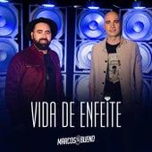Vida de Enfeite by Marcos e Bueno