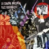 Fuzz Bogotazzo de La Sonora Mazurén