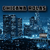 Chicana Rolas by Fragile