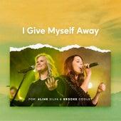 I Give Myself Away de Aline Silva