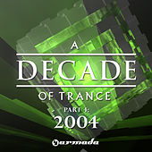 A Decade Of Trance - 2004, Pt. 4 von Various Artists