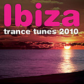 Ibiza Trance Tunes 2010 by Various Artists