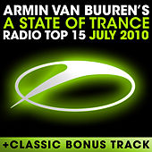 A State Of Trance Radio Top 15 – July 2010 von Various Artists