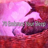 70 Embrace Your Sleep by Lullaby Land