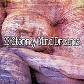 23 Stormy Mind Dreams by Rain Sounds and White Noise