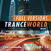 Trance World, Vol. 10 - The Full Versions by Various Artists