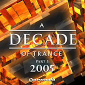A Decade Of Trance - 2005, Pt. 5 von Various Artists