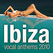 Ibiza Vocal Anthems 2010 de Various Artists