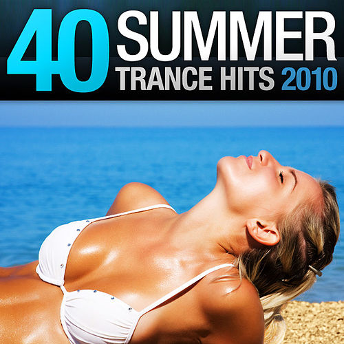 40 Summer Trance Hits 2010 by Various Artists