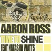 Time To Shine feat Natasha Watts by Aaron Ross