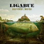 Arrivederci, mostro! by Ligabue