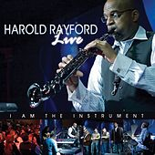 Live - I Am The Instrument by Harold Rayford