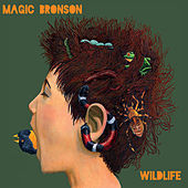 Wildlife by Magic Bronson