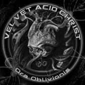 Ora Oblivionis de Velvet Acid Christ