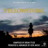 Yellowstone: Yellowstone Theme by Geek Music