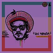 Jah Warrior (Well Well Remix) by King Ital Rebel