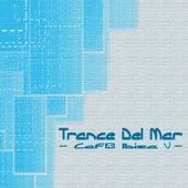 Trance Del Mar - Cafe Ibiza 5 de Various Artists