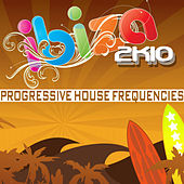 Ibiza 2k10 Progressive House Frequencies by Various Artists