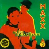 To The Maxximum von Maxx