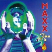 You Can Get It von Maxx