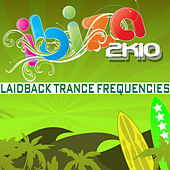 Ibiza 2k10 Laidback Trance Frequencies de Various Artists