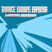 Trance Europe Express - Madrid Station by Various Artists
