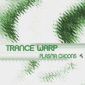 Trance Warp - Plasma Choons 4 de Various Artists