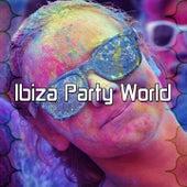 Ibiza Party World by Ibiza Dance Party