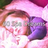 60 Spa Dreams by Relajación