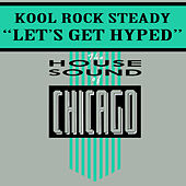 Let's Get Hyped by Kool Rock Steady