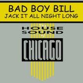 Jack It All Night Long by Bad Boy Bill