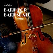Bark for Barksdale by Gerry Mulligan