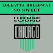 So Sweet by Loleatta Holloway