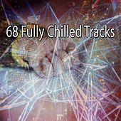 68 Fully Chilled Tracks von Best Relaxing SPA Music