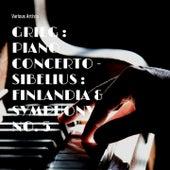 Grieg : Piano Concerto - Sibelius : Finlandia & Symphony No. 5 by Various Artists