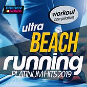 Ultra Beach Running Platinum Hits 2019 Workout Compilation (15 Tracks Non-Stop Mixed Compilation for Fitness & Workout - 128 Bpm) by Various Artists
