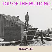 Top of the Building by Peggy Lee