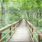54 Spa Chill Out by Relaxing Spa Music