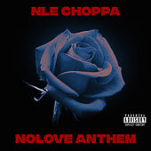 Nolove Anthem by NLE Choppa