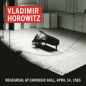 Vladimir Horowitz Rehearsal at Carnegie Hall, April 14, 1965 (Remastered) von Vladimir Horowitz