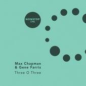 Three O Three von Gene Farris Max Chapman