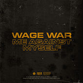 Me Against Myself von Wage War